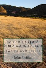 10 X 10 + 1 More Q & A for Sigmund Freud