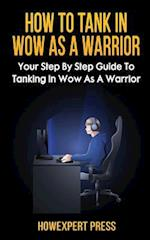 How to Tank in Wow as a Warrior
