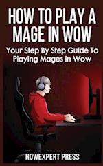 How to Play a Mage in Wow
