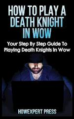 How to Play a Death Knight in Wow