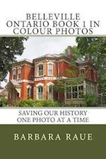 Belleville Ontario Book 1 in Colour Photos