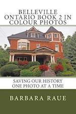 Belleville Ontario Book 2 in Colour Photos