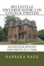 Belleville Ontario Book 3 in Colour Photos