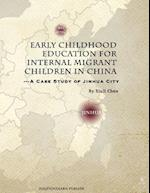 Early Childhood Education for Internal Migrant Children in China