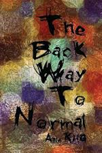 The Back Way to Normal