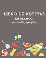 Libro de Recetas En Blanco. Ideal Para Regalar. Cookbook.Crea Tus Propios Platos