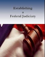 Establishing a Federal Judiciary