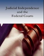Judicial Independence and the Federal Courts