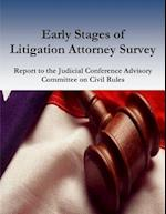 Early Stages of Litigation Attorney Survey Report to the Judicial Conference Advisory Committee on Civil Rules