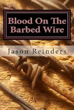 Blood on the Barbed Wire