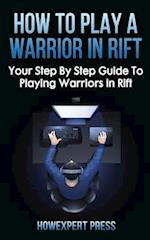 How to Play a Warrior in Rift