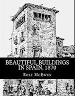 Beautiful Buildings in Spain, 1870