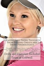Amazing Golf Swing Thoughts from Golfing Greats and Sport Psychologists