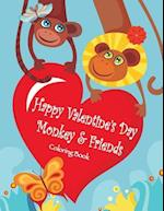 Happy Valentine's Day Monkey & Friends Coloring Book