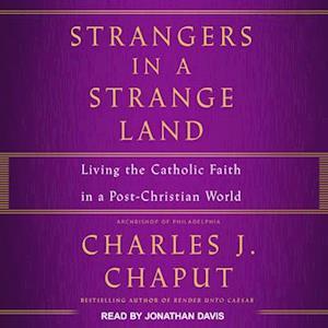 Lydbog, CD Strangers in a Strange Land af Charles J. Chaput