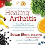 Healing Arthritis (Your 3 step Guide to Conquering Arthritis Naturally)