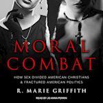Moral Combat af R. Marie Griffith
