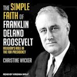 The Simple Faith of Franklin Delano Roosevelt
