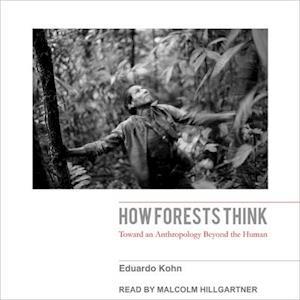 Lydbog, CD How Forests Think af Eduardo Kohn