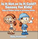 Is it Hot or Is it Cold? Senses for Kids! - Baby & Toddler Sense & Sensation Books