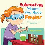 Subtracting Means You Have Fewer | Children's Math Books