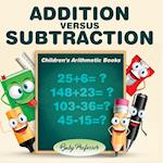 Addition Versus Subtraction | Children's Arithmetic Books