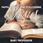 Faith, Family, and Following Jesus | Children's Christianity Books