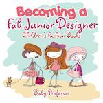 Becoming a Fab Junior Designer   Children's Fashion Books