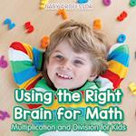 Using the Right Brain for Math -Multiplication and Division for Kids