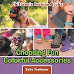 Choosing Fun Colorful Accessories   Children's Fashion Books
