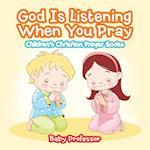 God Is Listening When You Pray - Children's Christian Prayer Books