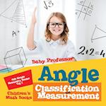 Angle Classification and Measurement - 6th Grade Geometry Books Vol I | Children's Math Books