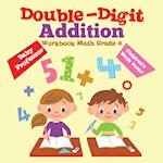 Double-Digit Addition Workbook Math Grade 2 | Children's Math Books