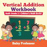 Vertical Addition Workbook Math Grade 2 | Children's Math Books