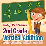 2nd Grade Vertical Addition - Addition Drill Workbook | Children's Math Books