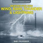 Weather for Kids - Wind, Rain, Thunder & Lightning - Children's Science & Nature