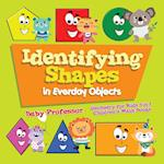 Identifying Shapes in Everday Objects Geometry for Kids Vol I | Children's Math Books