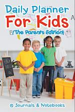 Daily Planner For Kids (The Parents Edition)