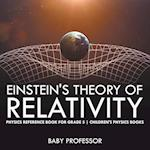 Einstein's Theory of Relativity - Physics Reference Book for Grade 5   Children's Physics Books