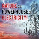 Nature is a Powerhouse of Electricity! Physics Books for Kids | Children's Physics Books