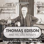 Thomas Edison and His 1093 Patents - Biography Book Series for Kids | Children's Biography Books