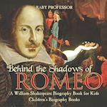 Behind the Shadows of Romeo : A William Shakespeare Biography Book for Kids | Children's Biography Books
