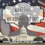 What Does the US President Do? Government Lessons for Kids   Children's Government Books