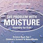 The Problem with Moisture - Humidity for Kids - Science Book Age 7 | Children's Science & Nature Books