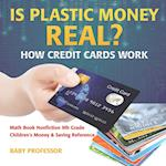 Is Plastic Money Real? How Credit Cards Work - Math Book Nonfiction 9th Grade | Children's Money & Saving Reference