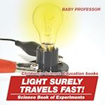Light Surely Travels Fast! Science Book of Experiments | Children's Science Education books