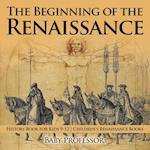 The Beginning of the Renaissance - History Book for Kids 9-12 | Children's Renaissance Books
