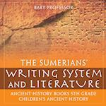 The Sumerians' Writing System and Literature - Ancient History Books 5th Grade   Children's Ancient History