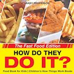 How Do They Do It? The Fast Food Edition - Food Book for Kids   Children's How Things Work Books