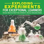 Exploding Experiments for Exceptional Learners - Science Book for Kids 9-12   Children's Science Education Books
